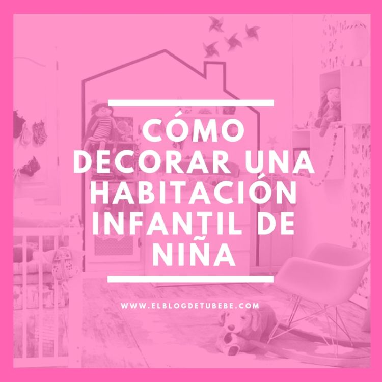 como decorar una habitacion infantil de niña - el blog de tu bebe